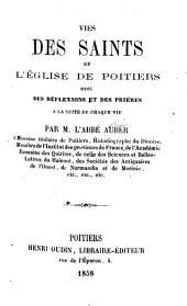 Vies des saints de l'Église de Poitiers, avec des réflexions et des prières à la suite de chaque vie