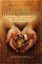 The Privilege of Tithes and Offerings: Is Tithing a Choice or a Command for Present Day Christians