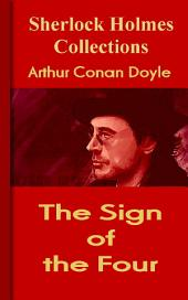 The Sign of the Four: Sherlock Holmes Collections