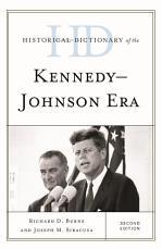 Historical Dictionary of the Kennedy Johnson Era PDF