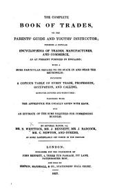 The Complete Book of Trades ... By ... Mr. N. Whittock, Mr. J. Bennett, Mr. J. Badcock, Mr. C. Newton and Others, Etc. [Illustrated.]