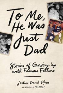 To Me  He Was Just Dad Book