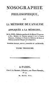 Nosographie philosophique, ou la méthode de l'analyse appliquée a la médecine: Volume3