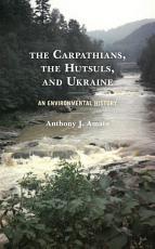 The Carpathians  the Hutsuls  and Ukraine PDF