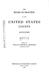 The Rules of Practice in the United States Courts: Annotated