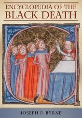 Encyclopedia of the Black Death: Volume 1