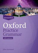 Oxford Practice Grammar  Intermediate  Student Book with Key  Per Le Scuole Superiori  Con Espansione Online