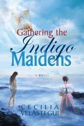 Gathering the Indigo Maidens