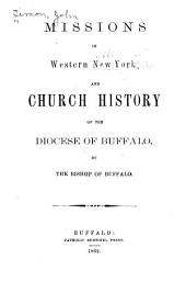 Missions in Western New York, and Church History of the Diocese of Buffalo