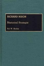 Richard Nixon: Rhetorical Strategist