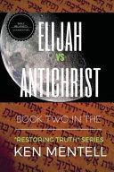 Elijah Vs Antichrist
