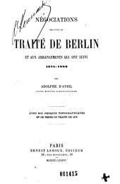 Négociations relatives au traité de Berlin: et aux arrangements qui ont suivi, 1875-1886