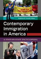 Contemporary Immigration in America  A State by State Encyclopedia  2 volumes  PDF