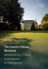 The Country House Revisited: Variations on a Theme from Forster to Hollinghurst