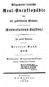 Allgemeine deutsche Real-Encyklopädie für die gebildeten Stände: (Conversations-Lexikon) : in zwölf Bänden. F - G, Band 4
