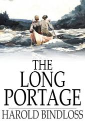 The Long Portage: Or, The Pioneer