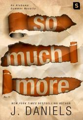 So Much More: An Alabama Summer Novella