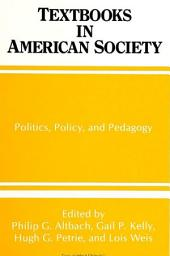 Textbooks in American Society: Politics, Policy, and Pedagogy