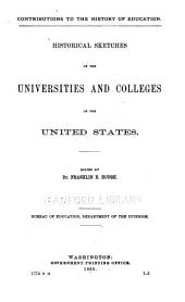 Contributions to the History of Education: Historical Sketches of the Universities and Colleges of the United States