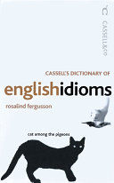 Cassell's Dictionary of English Idioms