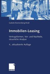 Immobilien-Leasing: Vertragsformen, Vor- und Nachteile, steuerliche Analyse, Ausgabe 4