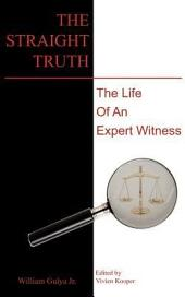 The Straight Truth: The Life of an Expert Witness