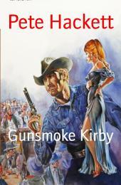 Gunsmoke Kirby: Ein Pete Hackett Western