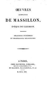 Oeuvres complètes: Oraisons funèbres et professions religieuses, Volume8