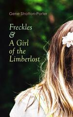 Freckles & A Girl of the Limberlost