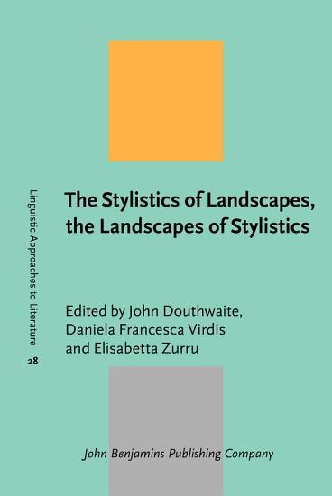 The Stylistics of Landscapes  the Landscapes of Stylistics PDF