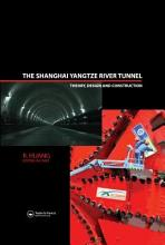 The Shanghai Yangtze River Tunnel  Theory  Design and Construction PDF