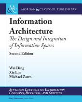 Information Architecture: The Design and Integration of Information Spaces, Edition 2