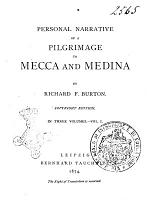 Personal Narrative of a Pilgrimage to Mecca and Medina in Three Volumes by Richard F. Burton