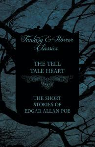 The Tell Tale Heart   The Short Stories of Edgar Allan Poe  Fantasy and Horror Classics  PDF