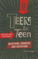 Teen to Teen  100 Questions  Answers  and Devotions Book