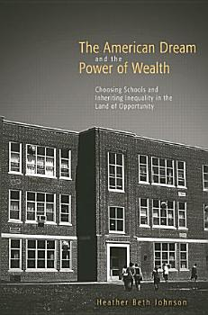 The American Dream and the Power of Wealth PDF