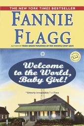 Welcome to the World, Baby Girl!: A Novel