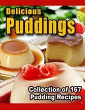 Delicious Puddings - Collection of 167 Pudding Recipes