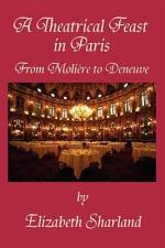 A Theatrical Feast in Paris