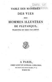 Oeuvres de Plutarque: Tables des matières des Vies des hommes illustres