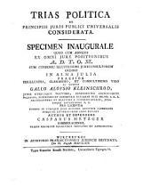 Trias politica ex principiis iuris publ. univers. considerata