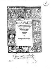 IN AURELII PRUDENTII CLEMENTIS Caesaraugustani. V.C. De miraculis Christi Hymnum ad omnes horas