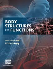 Body Structures and Functions: Edition 13