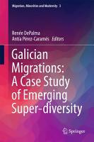 Galician Migrations  A Case Study of Emerging Super diversity PDF