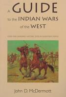 A Guide to the Indian Wars of the West PDF