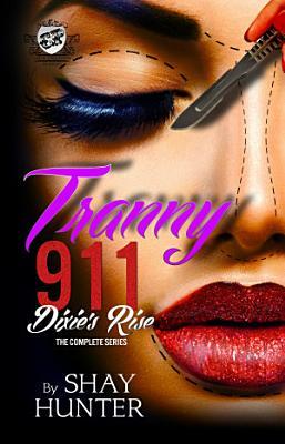 Tranny 911 2  Dixie s Rise  The Cartel Publications Presents