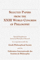 Selected Papers from the XXIII World Congress of Philosophy PDF