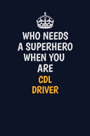 Who Needs A Superhero When You Are CDL Driver