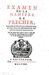 Examen de la manière de prêcher des protestants françois, et du culte extérieur de leur sainte religion