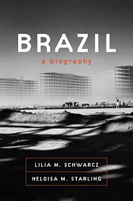 Brazil  A Biography